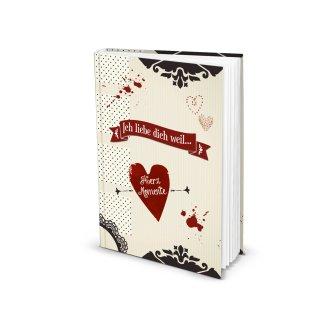 Kleines Geschenkbuch A5 Tagebuch ICH LIEBE DICH, WEIL... - Herz Liebe Geschenk DIN A5